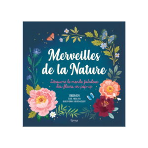 Livre pop-up Merveilles de la Nature Editions Kimane