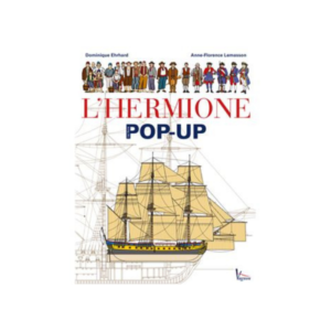 L'Hermione le livre pop-up Editions Vagnon Du Plaisancier